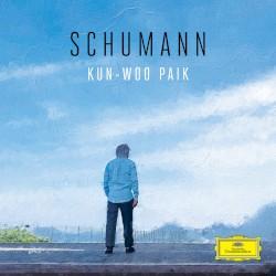 Schumann by Schumann ;   Kun Woo Paik