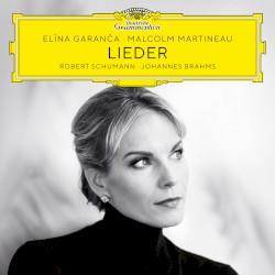 Lieder by Robert Schumann ,   Johannes Brahms ;   Elīna Garanča ,   Malcolm Martineau