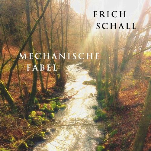 Erich Schall – Mechanische Fabel