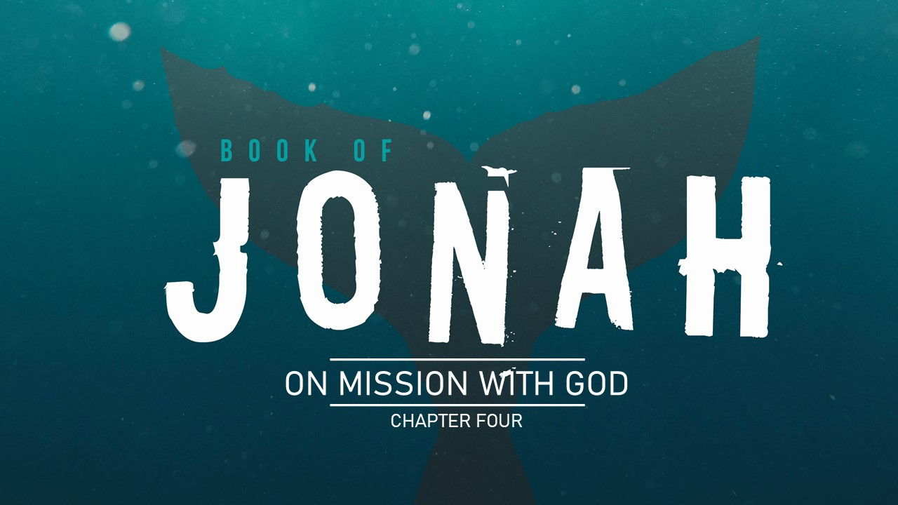 Jonah: When God Loves Your Enemy-Chapter 4